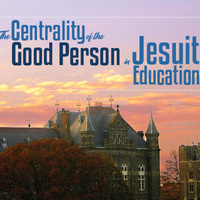 "Dahlgren Chapel Sacred Lecture: ""The Centrality of the Good Person in Jesuit Education"""