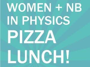 Women + NB in Physics Pizza Lunch