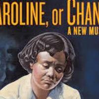 Highlights from CAROLINE OR CHANGE
