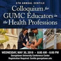 5th Annual CENTILE Colloquium for GUMC Educators in the Health Professions