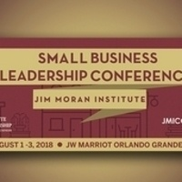 Jim Moran Institute's 2018 Small Business Leadership Conference