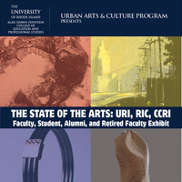THE STATE OF THE ARTS: URI, RIC, CCRI - Faculty Student, Alumni and Retired Faculty Exhibit  June 4-28 with Gallery Night Reception June 21,  5-9pm