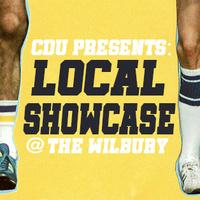 CDU Presents: Local Showcase at The Wilbury