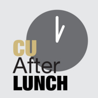 CU After Lunch Discussion Forum