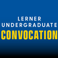 Lerner College Undergraduate Convocation - Ceremony 1