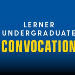 Lerner College Undergraduate Convocation - Ceremony 2