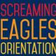 Screaming Eagles Orientation