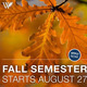 Fall Semester Begins