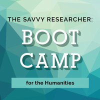 Savvy Researcher: Boot Camp for the Humanities