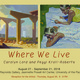 Where We Live: Paintings by Carolyn Lord & Peggi Kroll-Roberts