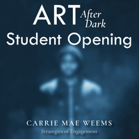 Art After Dark: Student Opening for Carrie Mae Weems and Hartmut Austen Exhibitions