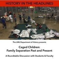 History in the Headlines - Caged Children: Family Separation Past and Present