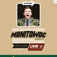 Manitowoc Minute LIVE at the FRT!