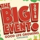 The Big Event! 2018: Good Life Growing