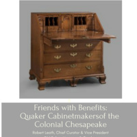 Friends with Benefits: Quaker Cabinetmakers of the Chesapeake