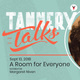 Tannery Talks: A Room for Everyone