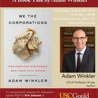 "Book talk: ""We the Corporations: How American Businesses Won their Civil Rights"" with Adam Winkler of UCLA (USC CLHC)"