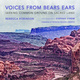Voices from Bears Ears: Seeking Common Ground on Sacred Land, A book release event With Stephen Strom and Rebecca Robinson
