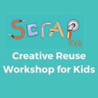 FREE Creative Reuse Workshop for Kids 5-12