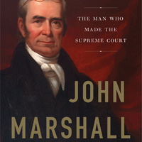 John Marshall: The Man Who Made the Supreme Court by Richard Brookhiser
