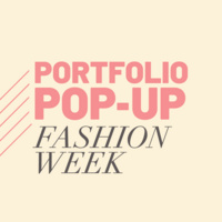 Portfolio Pop-up: FASHION WEEK