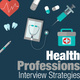 Health Professions - Interview Strategies