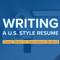 Writing a U.S. - Style Resume Workshop/Reviews - Career Series for International Students