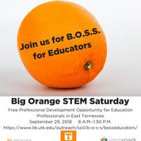 Big Orange Stem Saturday-BOSS for Educators