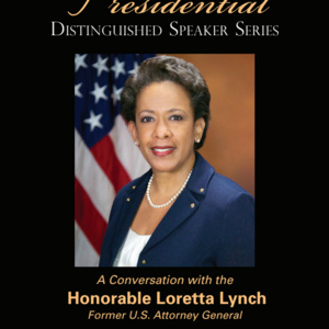 Presidential Distinguished Speaker Series with The Honorable Loretta Lynch