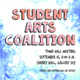 Student Arts Coalition: Open House/Town Hall Meeting
