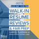 PREPARE FOR THE FAIR  Walk-In Resume Reviews & Fair Prep