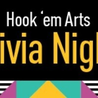 Trivia Night (Presented by Hook 'em Arts)