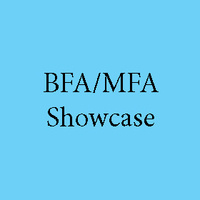 School of Theatre and Dance Presents: BFA/MFA Showcase