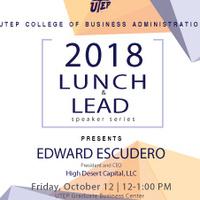 2018 Lunch & Lead Speaker Series | Edward Escudero