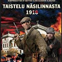 World War I & the Copper Country Film Series—Taistelu Näsilinnasta 1918 [The Battle of Näsilinna 1918]