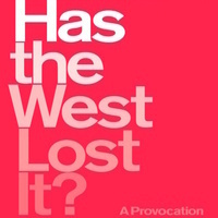 Has the West Lost It? A Conversation with Kishore Mahbubani
