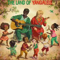 The Land of Yangalele with Papa Siama and Auntie Dallas