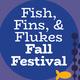 Fish, Fins, and Flukes Fall Festival