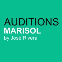 AUDITIONS: MARISOL, a play by José Rivera