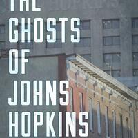 Writers LIVE: Antero Pietila, The Ghosts of Johns Hopkins