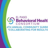 El Paso Behavioral Health Consortium: 4th Annual Community Summit