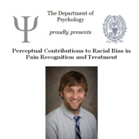 Psychology Colloquium: Perceptual Contributions to Racial Bias in Pain Recognition and Treatment