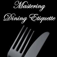 Mastering Dining Etiquette