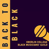 Oberlin College Black Musicians' Guild: Back to Black