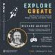"Richard Garriott: ""Explore/Create: Sparking Creativity Through Design, Gaming and Space Travel"""