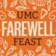 UMC Farewell Feast