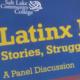 Latinx Immigrants: Stories, Struggles and Triumphs in Utah