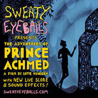 Sweaty Eyeballs Presents: The Adventures of Prince Achmed