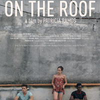 "25 ""Reel Latin America"" Film Festival: On The Roof"