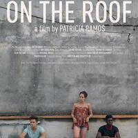 "25 ""Reel Latin America"" Film Festival: On The Roof"